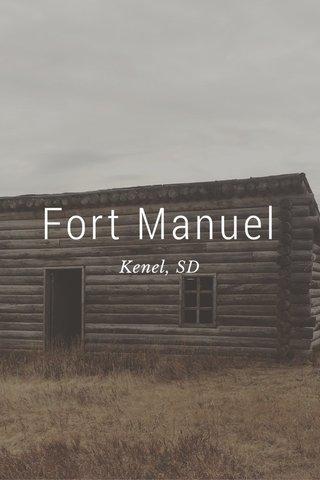 Fort Manuel Kenel, SD