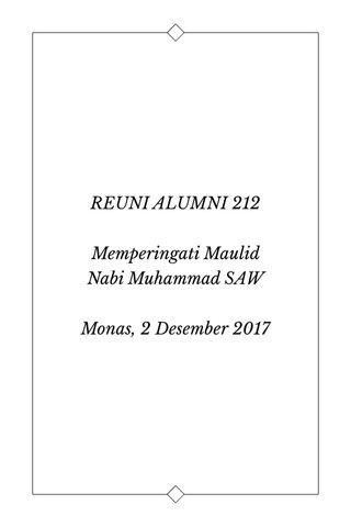 REUNI ALUMNI 212 Memperingati Maulid Nabi Muhammad SAW Monas, 2 Desember 2017