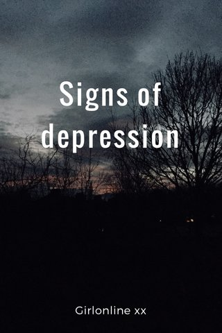 Signs of depression Girlonline xx