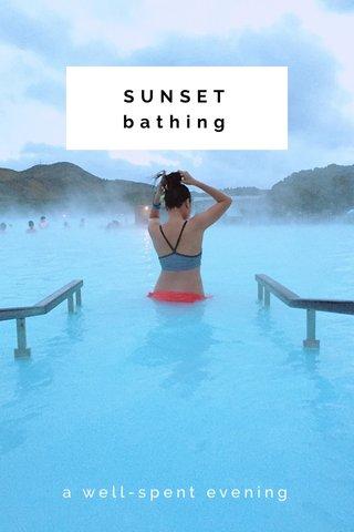 SUNSET bathing a well-spent evening