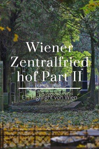 Wiener Zentralfriedhof Part II Ein Highlight von Wien
