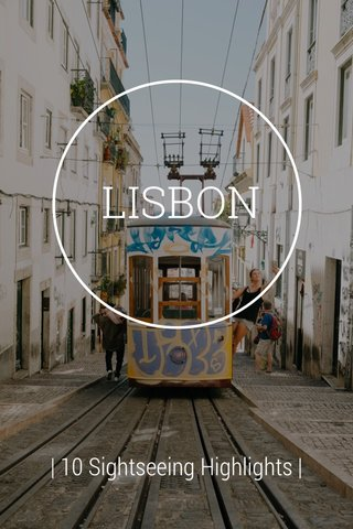LISBON | 10 Sightseeing Highlights |
