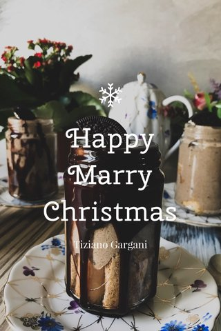 Happy Marry Christmas Tiziano Gargani