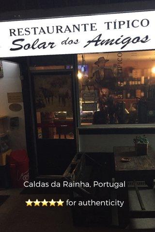 Solar dos Amigos Caldas da Rainha, Portugal ⭐️⭐️⭐️⭐️⭐️ for authenticity Restorante Tipico