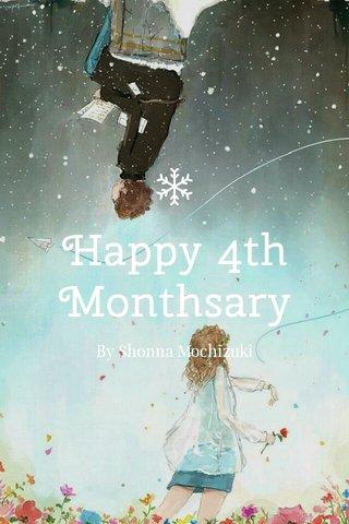 Happy 4th Monthsary By Shonna Mochizuki