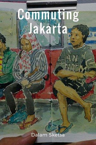 Commuting Jakarta Dalam Sketsa