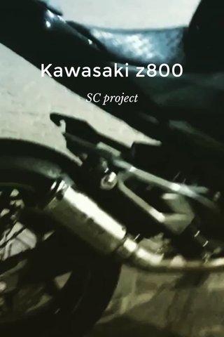 Kawasaki z800 SC project