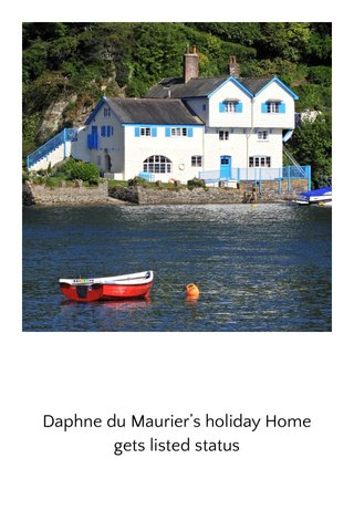 Daphne du Maurier's holiday Home gets listed status