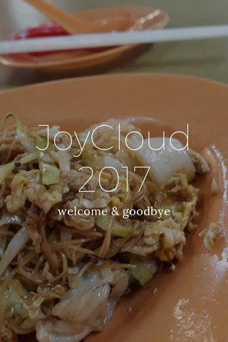 JoyCloud 2017 welcome & goodbye