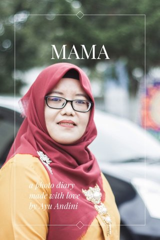MAMA a photo diary made with love by Ayu Andini