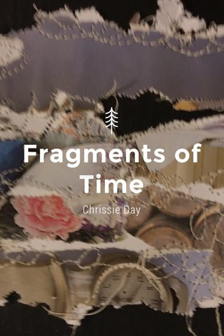 Fragments of Time Chrissie Day