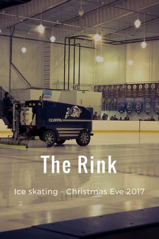 The Rink Ice skating - Christmas Eve 2017