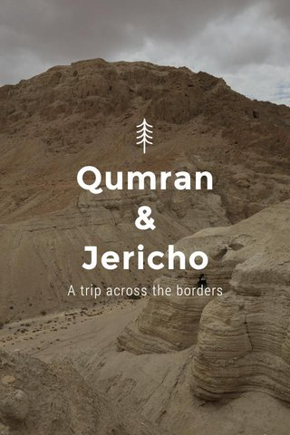 Qumran & Jericho A trip across the borders