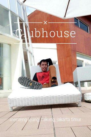 Clubhouse menteng ujung, cakung, jakarta timur