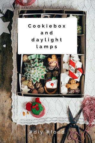 Cookiebox and daylight lamps #diy #food