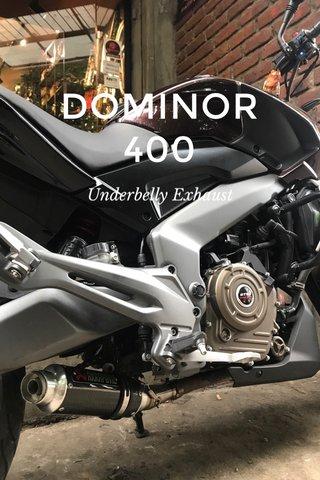DOMINOR 400 Underbelly Exhaust