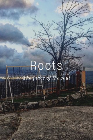 Roots The place of the soul