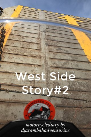 West Side Story#2 motorcyclediary by djarambahadventurinc