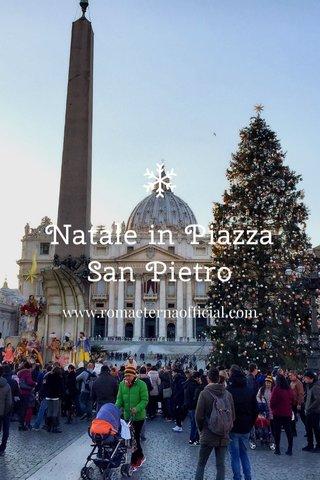 Natale in Piazza San Pietro www.romaeternaofficial.com