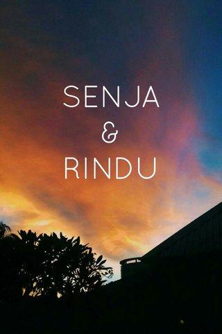 SENJA & RINDU
