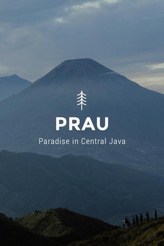 PRAU Paradise in Central Java