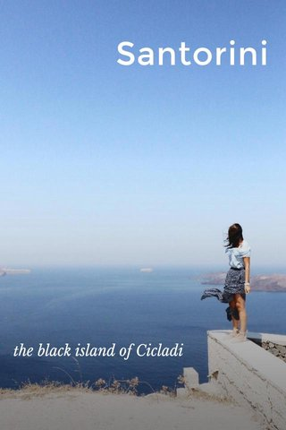 Santorini the black island of Cicladi