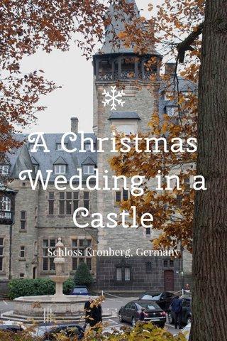 A Christmas Wedding in a Castle Schloss Kronberg, Germany