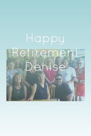 Happy Retirement Denise