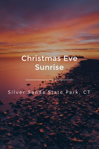 Christmas Eve Sunrise Silver Sands State Park, CT