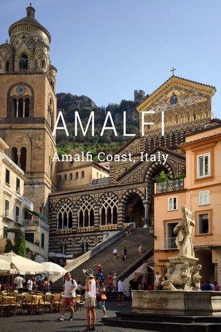 AMALFI Amalfi Coast, Italy
