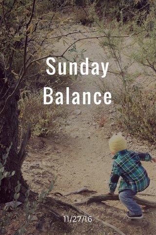 Sunday Balance 11/27/16