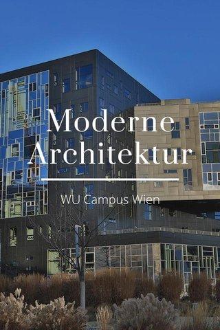Moderne Architektur WU Campus Wien