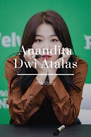Anandita Dwi Atalas ma story