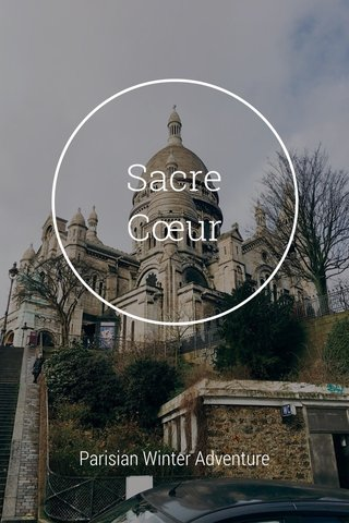 Sacre Cœur Parisian Winter Adventure