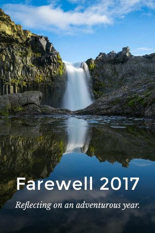 Farewell 2017 Reflecting on an adventurous year.