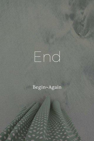 End Begin~Again