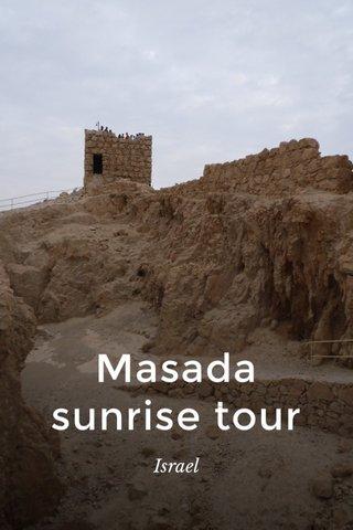 Masada sunrise tour Israel