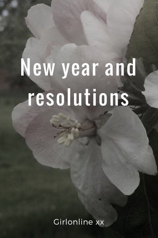 New year and resolutions Girlonline xx
