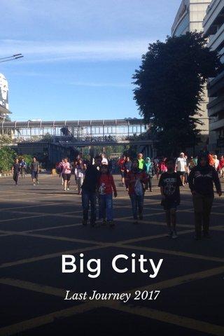 Big City Last Journey 2017