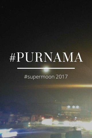 #PURNAMA #supermoon 2017