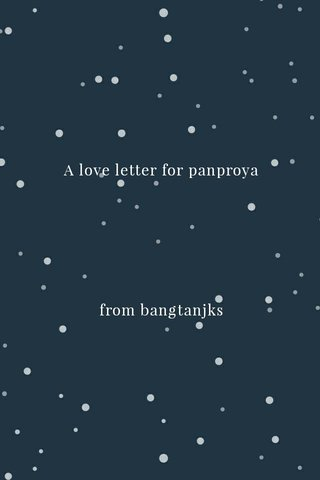 A love letter for panproya from bangtanjks