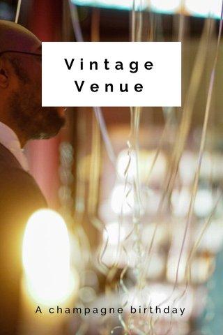Vintage Venue A champagne birthday