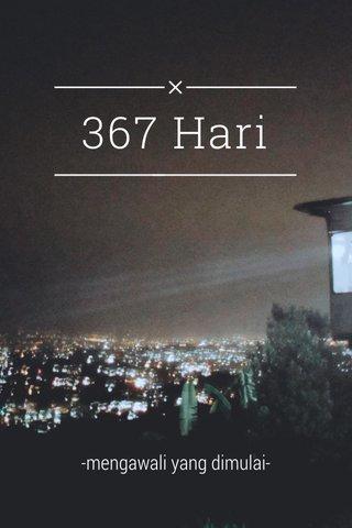 367 Hari -mengawali yang dimulai-