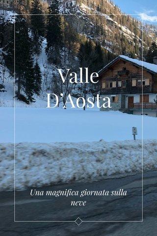 Valle D'Aosta Una magnifica giornata sulla neve