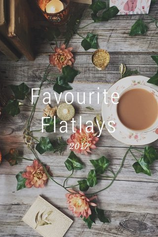 Favourite Flatlays 2017