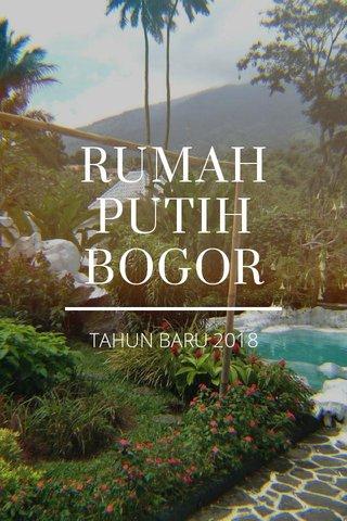 RUMAH PUTIH BOGOR TAHUN BARU 2018