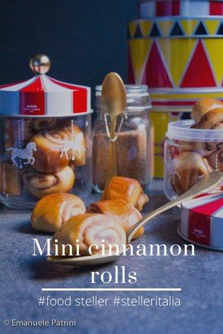 Mini cinnamon rolls #food steller #stelleritalia