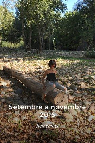 Setembre a novembre 2016 Remember