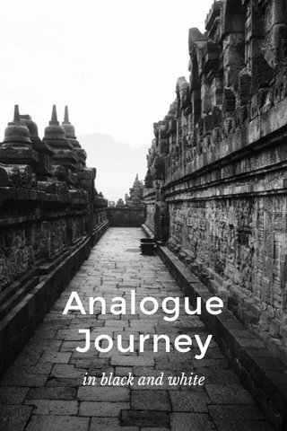 Analogue Journey in black and white