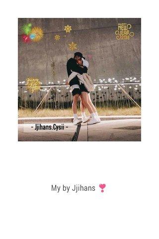 My by Jjihans ❣️